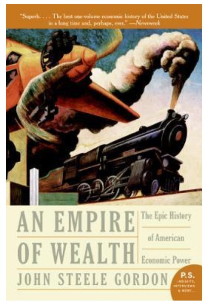 An Empire of Wealth. John Steele Gordon