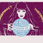 Mystical medium uses a hidden organizing power to justify conspiracy theories
